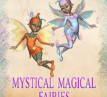 Mystical Magical Fairies by LoneAngel