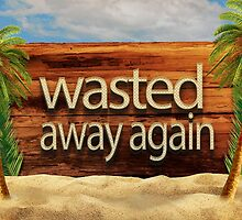 Wasted away again by Edward Fielding