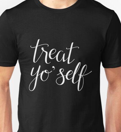 Treat Yo' Self (White Text) Unisex T-Shirt