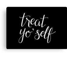 Treat Yo' Self (White Text) Canvas Print