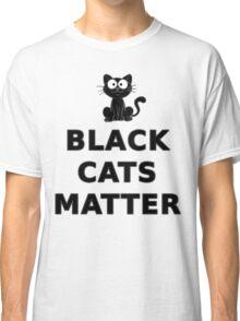 Black Cats Matter T Shirt Classic T-Shirt