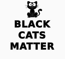 Black Cats Matter T Shirt T-Shirt