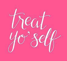 Treat Yo' Self (Pink) by Talia Abramson