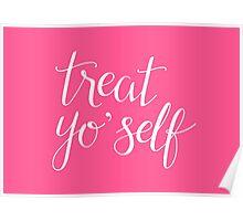 Treat Yo' Self (Pink) Poster