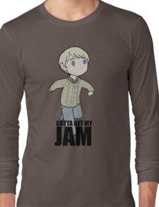 Gotta Get My JAM Long Sleeve T-Shirt