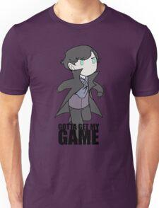 Gotta Get My GAME Unisex T-Shirt