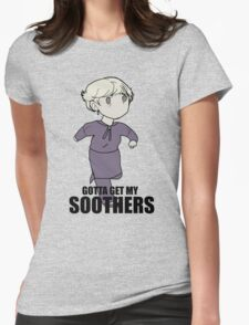 Gotta Get My SOOTHERS T-Shirt