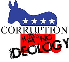 CORRUPTION HAS NO IDEOLOGY by Yago