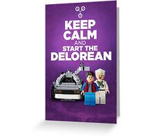 Keep Calm and start the delorean Greeting Card