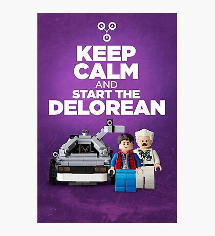 Keep Calm and start the delorean Photographic Print