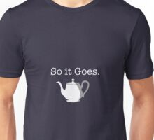 So It Goes Teapot (Poor Old Edgar Derby) Unisex T-Shirt
