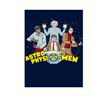 AstrophysiX-Men Art Print