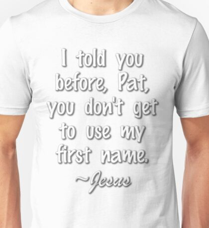 No First Name Unisex T-Shirt