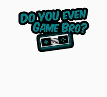 Do You Even Game Bro? MAIN LOGO INVERT Unisex T-Shirt