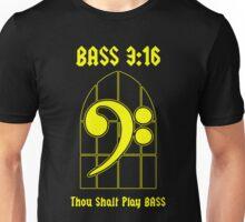 Bass 3:16 -- Thou Shalt Play BASS Unisex T-Shirt