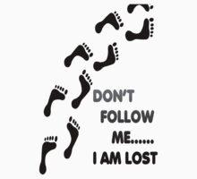 Don't Follow Me ...I am Lost by Alex Mendoza