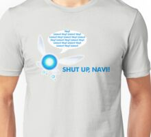 Shut up, Navi! Unisex T-Shirt