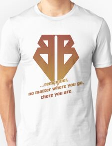 No matter where you go, there you are T-Shirt