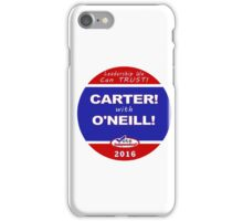 Carter - O'Neill for President iPhone Case/Skin