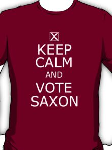 Keep calm and vote Saxon T-Shirt