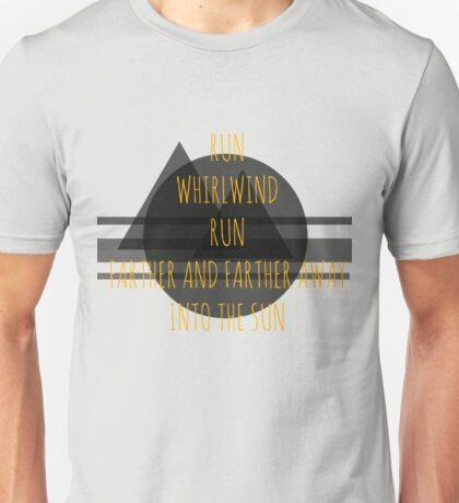 Run, Whirlwind, Run (Girls Like You) Unisex T-Shirt