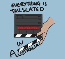Everything is tailslated in Australia by Martin Nixon