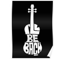 I'll Be Bach: White Poster