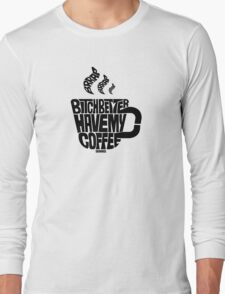 Bitch better have my coffee: Black T-Shirt