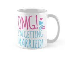 OMG! I'm getting MARRIED! Mug