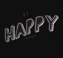 Be Happy Today Typography One Piece - Long Sleeve