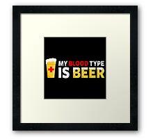 My Blood Type is Beer Framed Print