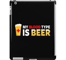 My Blood Type is Beer iPad Case/Skin