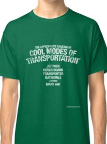 The appropriate ranking of cool modes of transportation Classic T-Shirt
