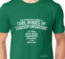 The appropriate ranking of cool modes of transportation Unisex T-Shirt