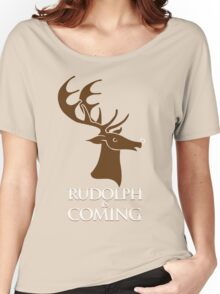 Rudolph is coming Women's Relaxed Fit T-Shirt