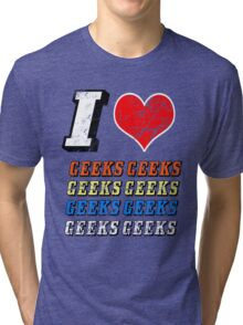 I love Geeks Tri-blend T-Shirt