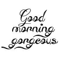 Good morning gorgeous by inkedollxx