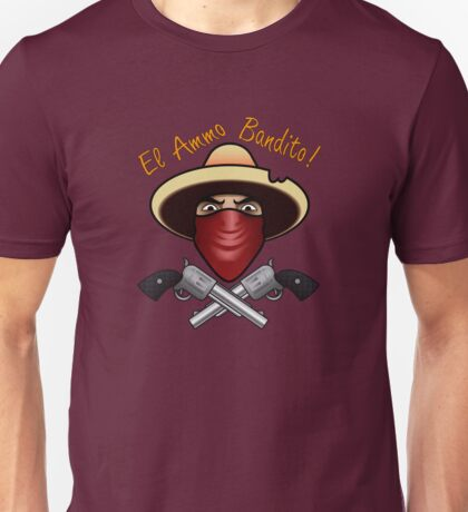 Bienvinedo El Ammo Bandito!!! Unisex T-Shirt