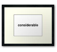 considerable Framed Print
