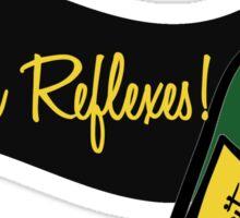 Dude! Nice Reflexes! Sticker