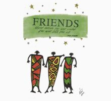 Friends Stand Beside You T-Shirt by © Angela L Walker