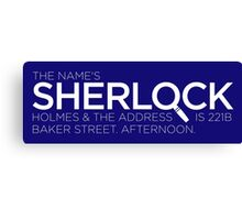 The Name's Sherlock Holmes Canvas Print