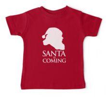 Santa is coming Baby Tee