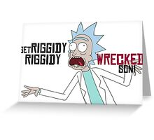 Get Riggidy Riggidy Wrecked Son! Greeting Card