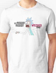 Get Riggidy Riggidy Wrecked Son! Unisex T-Shirt