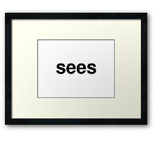 sees Framed Print