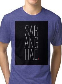 SARANGHAE - I love you. Tri-blend T-Shirt