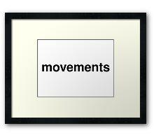 movements Framed Print