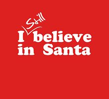I (still) believe in Santa Womens Fitted T-Shirt