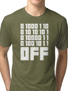 Fuck Off - Binary Code Tri-blend T-Shirt